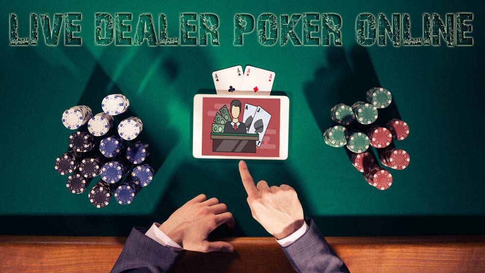 Get Up Close And Personal With Live Dealer Poker Online Free